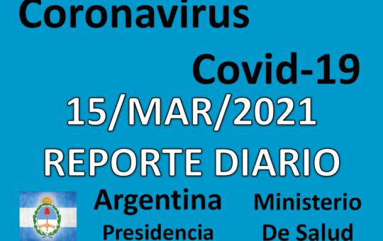 REPORTE Y SALA DE SITUACIÓN 15/MAR/2021 COVID-19 ARGENTINA